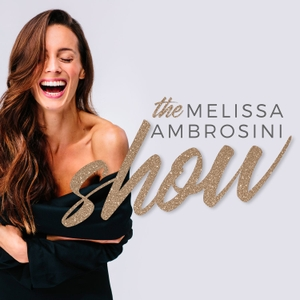 The Melissa Ambrosini Show by Melissa Ambrosini