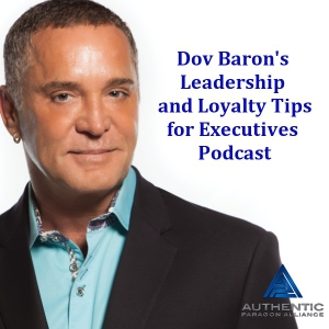 Human Resources | Loyalty | Leadership Development  | Authentic Speakers Academy by Scott Paton and Dov Baron
