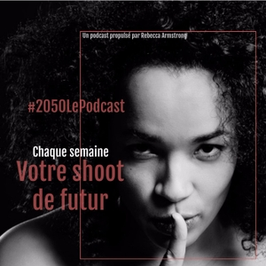 #2050 Le Podcast by Rebecca Armstrong