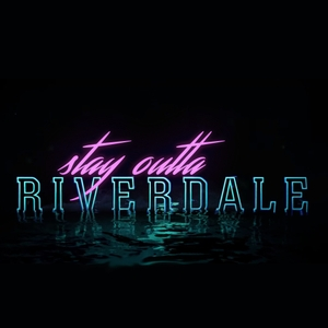 Stay Outta Riverdale by Kate Killet & Graham Wright