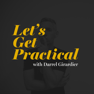 Let's Get Practical by Darrel Girardier