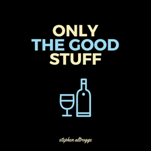 Only The Good Stuff by Stephen Altrogge