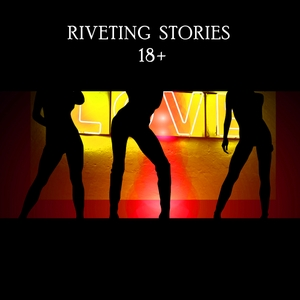 Riveting Stories 18+ by Toni Payne