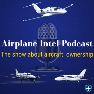 Airplane Intel Podcast - Aviation Podcast by The Prebuy Guys