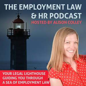 The Employment Law & HR Podcast by Alison Colley, Solicitor from Real Employment Law Advice