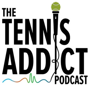 The Tennis Addict Podcast by Michael Lanich, Eric Lanich, Michael Gathagan