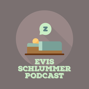 Evis Schlummer Podcast by Evi