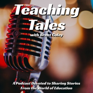 Teaching Tales w/ Brent Coley by Brent Coley
