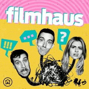 Filmhaus Podcast by Rooster Teeth