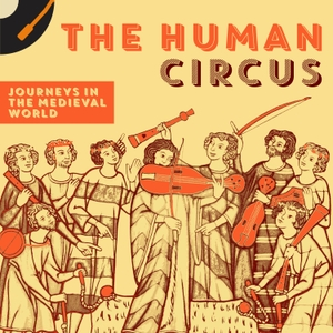 Human Circus: Journeys in the Medieval World by D Field