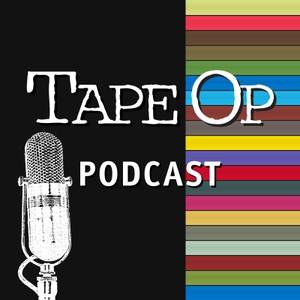 Tape Op Podcast by Tape Op Podcast