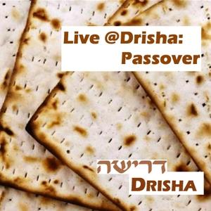 Live @ Drisha: Passover by Drisha Institute for Jewish Education