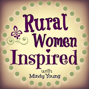 Rural Women Inspired by Mindy Young | Farm Fit Living