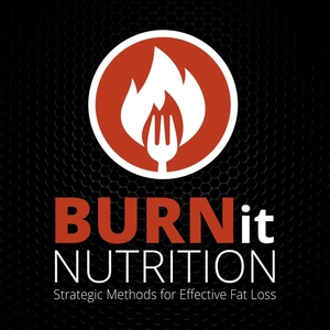 Burn it Nutrition Podcast by Joseph Navarro Founder of Burn it Nutrition