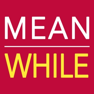 MEANWHILE: A podcast to improve your life by Michael Terrell and Michael Melcher