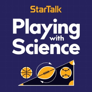 Playing with Science by StarTalk Playing with Science & Gary O'Reilly, Chuck Nice, Neil deGrasse Tyson