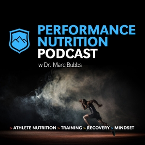 The Performance Nutrition Podcast by Dr. Marc Bubbs