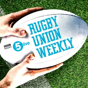 Rugby Union Weekly by BBC Radio 5 live