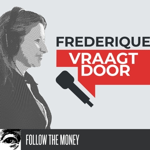 Frederique vraagt door by Follow the Money