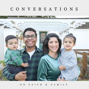 Conversations on Faith & Family by Manuel Tafoya Jr.