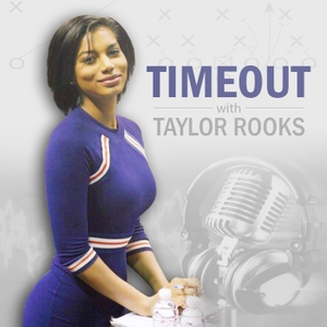 Timeout with Taylor Rooks by Timeout with Taylor Rooks