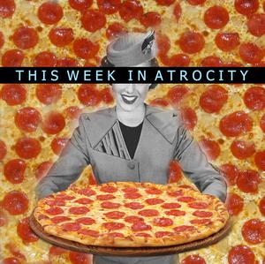 This Week In Atrocity by This Week In Atrocity