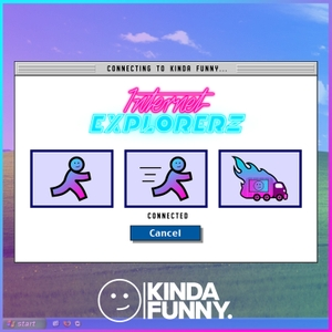 Internet Explorerz by Kinda Funny