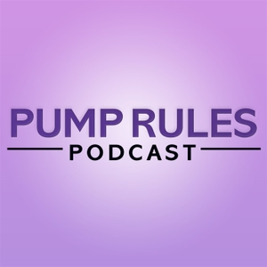 PUMP RULES Podcast by PUMP RULES Podcast