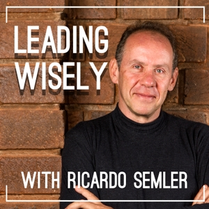 Leading Wisely by Ricardo Semler and LeadWise