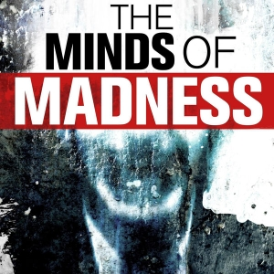 The Minds of Madness - True Crime Stories by The Minds of Madness | Wondery