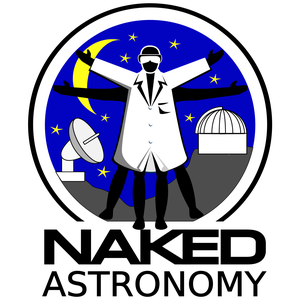 Naked Astronomy, from the Naked Scientists by The Naked Scientists
