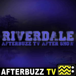 The Riverdale After Show Podcast by AfterBuzz TV