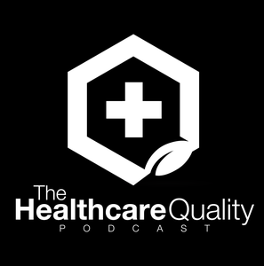 The Healthcare Quality Podcast by DM Kashmer MD MBA MBB FACS