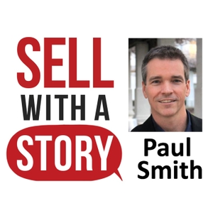 Sell with a Story Podcast by Paul Smith
