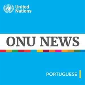 ONU News by Rádio das Nações Unidas