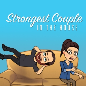 Strongest Couple in the House Reality TV Podcast by Strongest Couple in the House