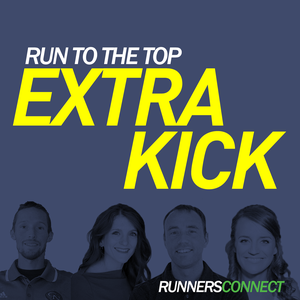 Run to the Top Extra Kick Podcast | Answers to Your Running Questions by RunnersConnect