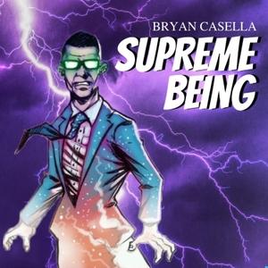 Supreme Being by Bryan Casella