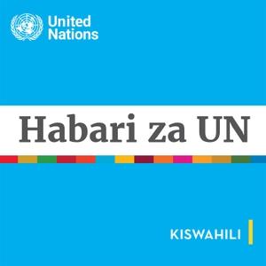 Habari za UN by UN Global Communications