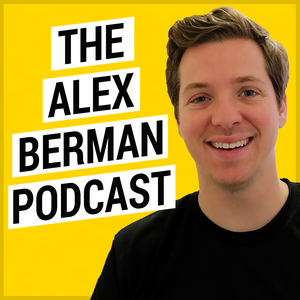 The Alex Berman Podcast by Alex Berman, CEO of Experiment 27
