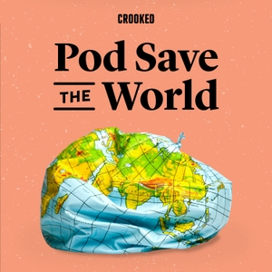 Pod Save the World by Crooked Media