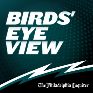 Birds' Eye View: an Eagles podcast by The Philadelphia Inquirer