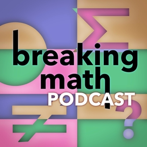 Breaking Math Podcast by Breaking Math Podcast