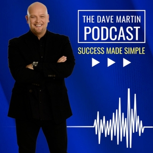 Success Made Simple with Dr. Dave Martin by Dave Martin