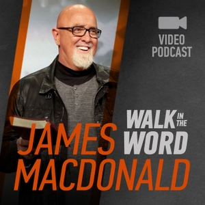 James MacDonald – Walk in the Word Video by None