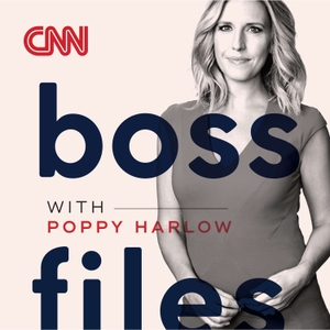 Boss Files with Poppy Harlow: Conversations about business, leadership and innovation by CNN