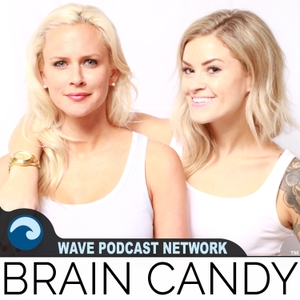 The Brain Candy Podcast by Wave Podcast Network