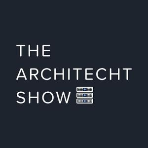 THE ARCHITECHT SHOW by ArchiTECHt