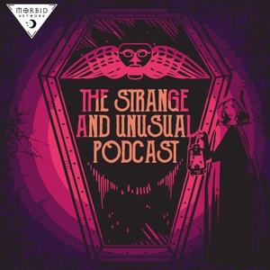The Strange and Unusual Podcast by Alyson Horrocks | Morbid Network