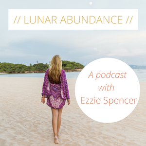 Lunar Abundance by Dr Ezzie Spencer | Author of an Abundant Life: Flourishing with the Cycles of the Moon